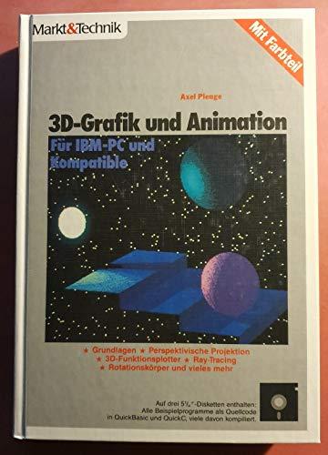 9783890906782: 3-D-Grafik und Animation. Für IBM-PC und Kompatible.