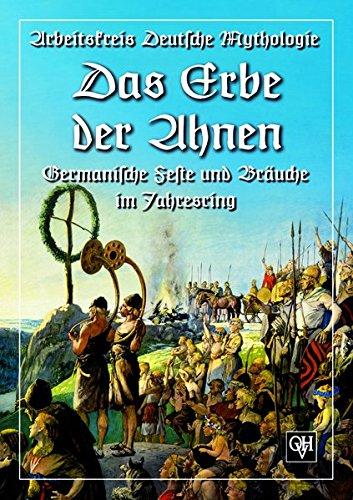 9783890930305: Das Erbe der Ahnen: Germanische Feste und Bräuche im Jahresring