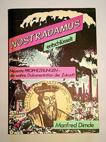 9783890941103: Nostradamus entschl�sselt. Neueste Prophezeiungen - die wahre Dokumentation der Zukunft