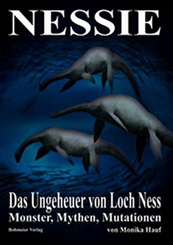 9783890943855: Nessie - Das Ungeheuer von Loch Ness: Monster, Mythen, Mutationen