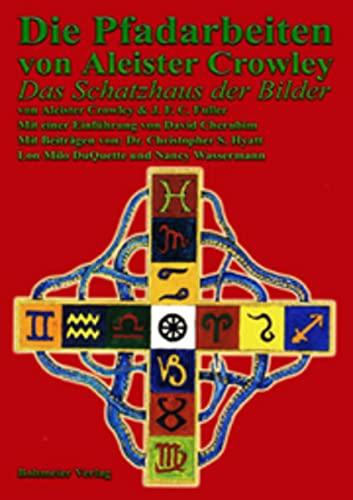 Die Pfadarbeiten von Aleister Crowley: Die Schatzkammer: Aleister Crowley; J.