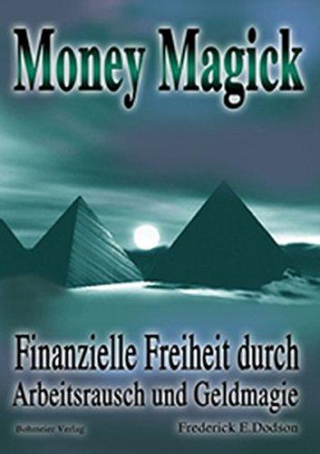 9783890944142: Money Magick: Finanzielle Freiheit durch Arbeitsrausch und Geldmagie