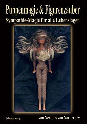 9783890944739: Puppenmagie & Figurenzauber: Weitere geheime Zauber aus meinem Buch der Schatten - Sympathie-Magie für alle Lebenslagen