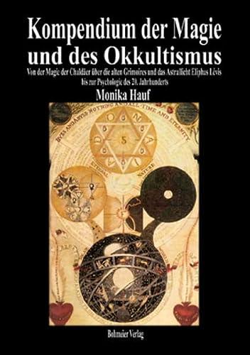 Kompendium der Magie und des Okkultismus: Von: Hauf, Monika