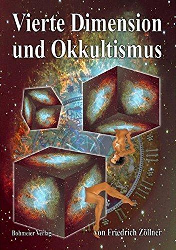 9783890945736: Vierte Dimension und Okkultismus: Über die vierte Dimension und Zöllners spiritistische Versuche mit Henry Slade