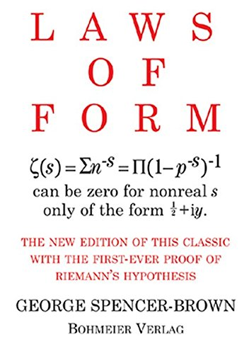 9783890945804: Laws of Form: The new edition of this classic with the first-ever proof of Riemans hypothesis