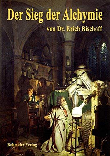 9783890945873 - Erich Bischoff: Der Sieg der Alchymie - Book