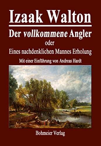 9783890946580: Der vollkommene Angler oder Eines nachdenklichen Mannes Erholung