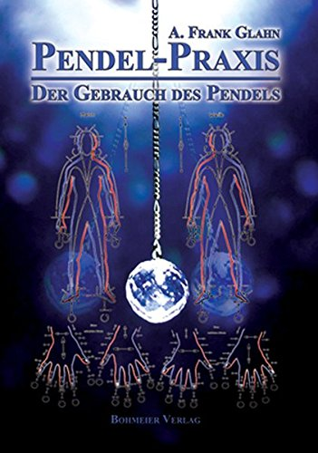 9783890946719: Pendel-Praxis - Der Gebrauch des Pendels