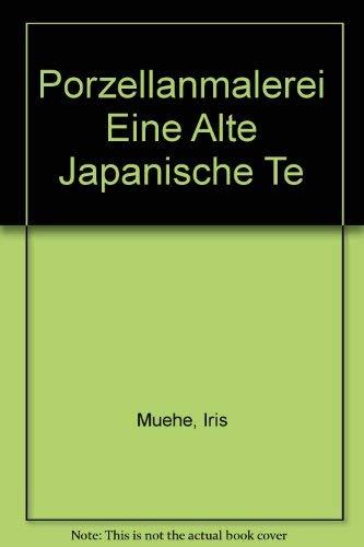 9783891021927: Porzellanmalerei Eine Alte Japanische Te