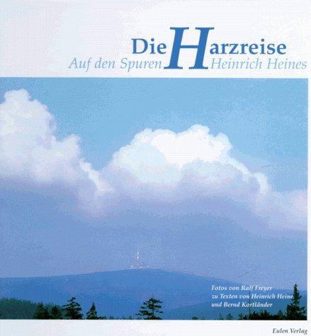 9783891022436: Die Harzreise. Auf den Spuren Heinrich Heines