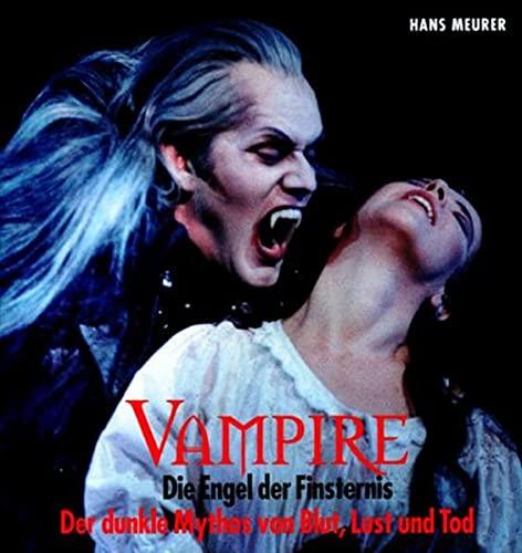 9783891024607: Vampire - Die Engel der Finsternis. Sonderausgabe: Der dunkle Mythos von Blut, Lust und Tod