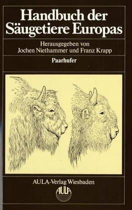 9783891040263: Handbuch der Säugetiere Europas. Band 2/II: Paarhufer - Artiodactyla (Suidae, Cervidae, Bovidae).