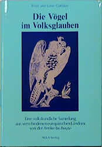 9783891044841: Die V�gel im Volksglauben: Eine volkskundliche Sammlung aus verschiedenen europ�ischen L�ndern von der Antike bis heute