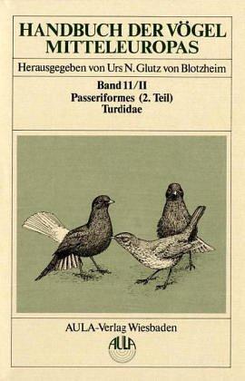 Handbuch der Vögel Mitteleuropas --- Band 11/II,: Glutz von Blotzheim,