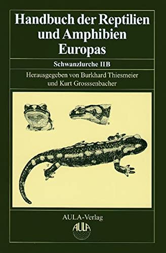 Handbuch der Reptilien und Amphibien Europas Bd. 4: Burkhard Thiesmeier