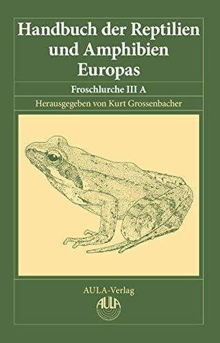 Handbuch der Reptilien und Amphibien Europas, Band 5/IIIA: Kurt Grossenbacher
