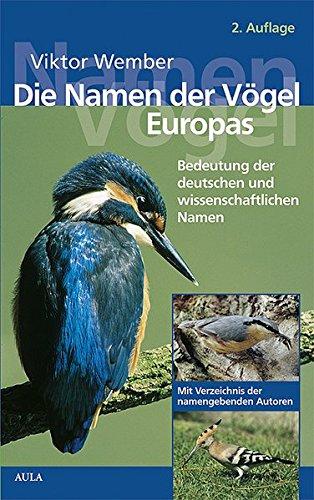 9783891047095: Die Namen der Vögel Europas: Bedeutung der deutschen und wissenschaftlichen Namen