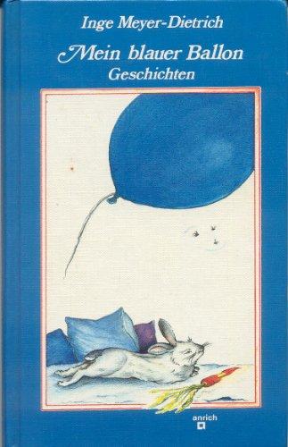 9783891060261: Mein blauer Ballon. Geschichten