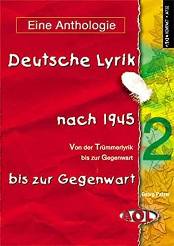 9783891117323: Deutsche Lyrik nach 1945 bis zur Gegenwart. Eine Anthologie: Klasse 8 - 13. Von der Trümmerlyrik bis zur Gegenwart