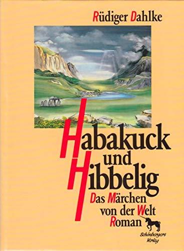 Habakuck und Hibbelig [kf3h) : eine Reise zum Selbst - Dahlke, Rüdiger