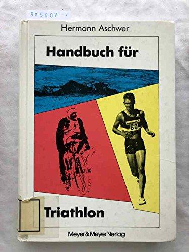 9783891240663: Handbuch für Triathlon. Tips - Trainingspläne - Triathlonveranstaltungen by A...