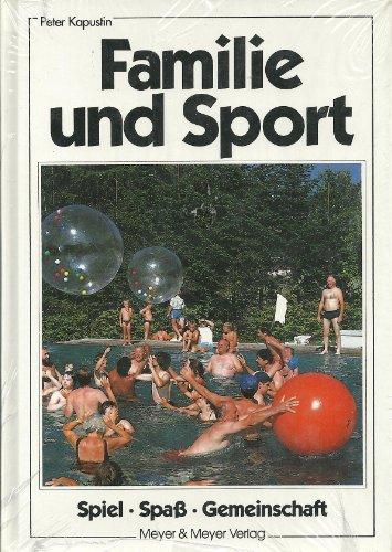 Familie und Sport Spiel, Spaß, Gemeinschaft: Kapustin, Peter: