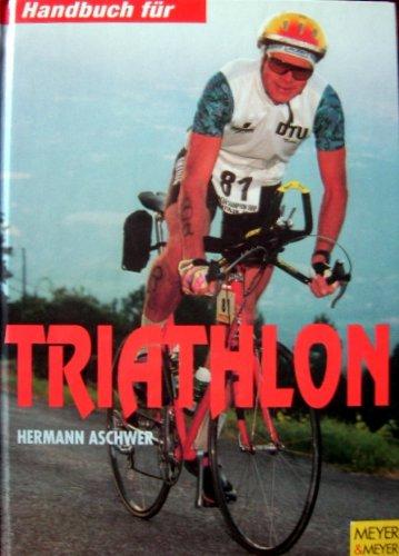 9783891242926: Handbuch für Triathlon. Trainingspläne - Triathlonveranstaltungen - Praxiserfahrung