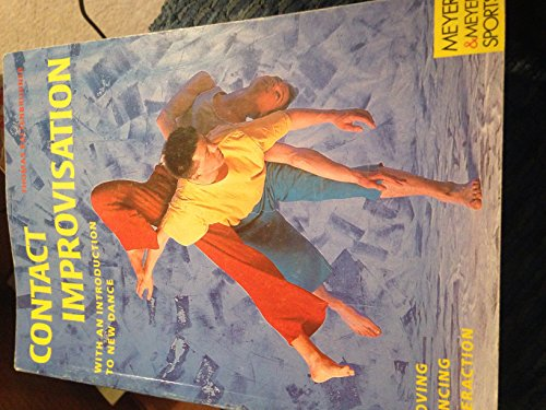 9783891244852: Contact Improvisation: Moving, Dancing, Interaction (Meyer & Meyer sports)