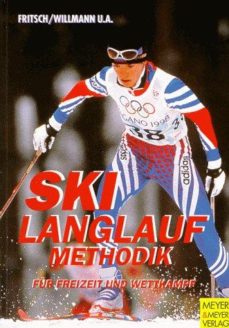 9783891245354: Skilanglaufmethodik für Freizeit und Wettkampf by Fritsch, Wolfgang; Willmann...
