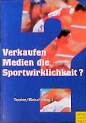 9783891245477: Verkaufen Medien die Sportwirklichkeit?: Authentizität - Inszenierung - Märkte