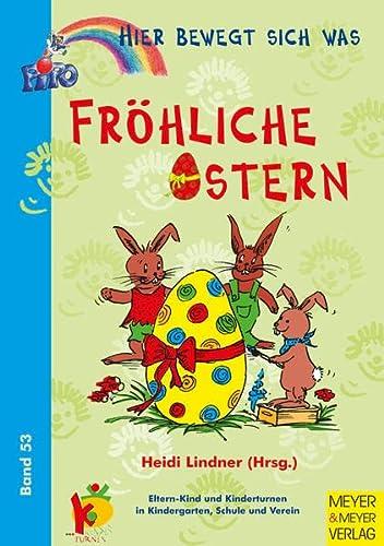 9783891247532: Hier bewegt sich was 53. Fr�hliche Ostern: Eltern-Kind-Turnen und Kinderturnen in Kindergarten, Schule und Verein
