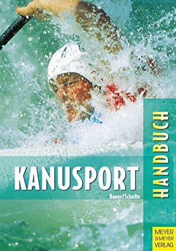 9783891248263: Handbuch f�r den Kanusport: Training und Freizeit