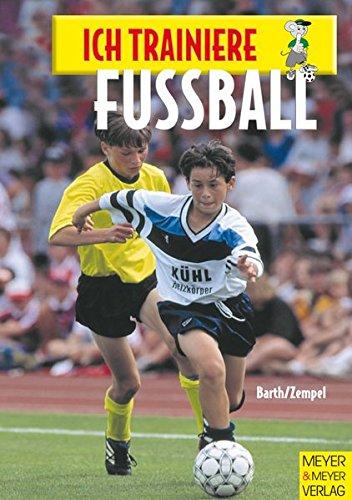 9783891249680: Ich trainiere Fußball