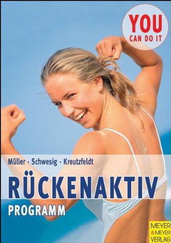 Rücken-Aktivprogramm: 99 Übungen gegen Rückenschmerz und Haltungsprobleme: Kreutzfeldt, Annette, Müller,