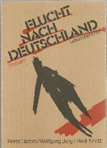 Flucht nach Deutschland : Lebensberichte