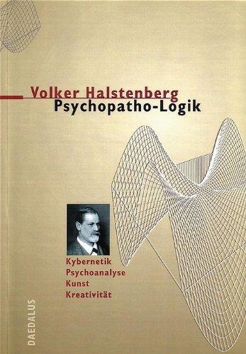 9783891261040: Psychopatho-Logik: Kybernetik - Psychoanalyse - Kunst - Kreativität