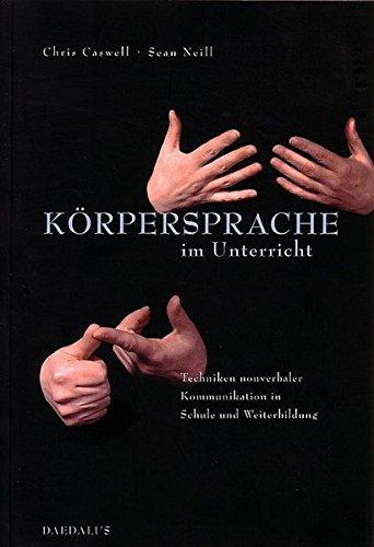 9783891261941: Körpersprache im Unterricht: Techniken nonverbaler Kommunikation in Schule und Weiterbildung
