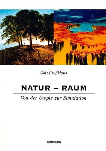 9783891290972: Natur - Raum: Von der Utopie zur Simulation (Livre en allemand)
