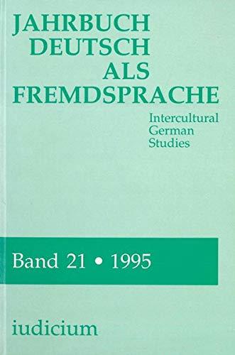 Jahrbuch Deutsch Als Fremdsprache Intercultural Studies : Bande 21, 1995: Wierlacher, Alois (Ed.)