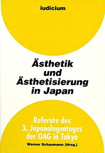 èAsthetik und èAsthetisierung in Japan : Referate des 3. Japanologentags der OAG in ...