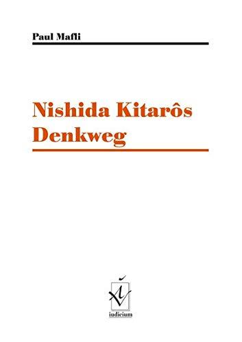 9783891293164: Nishida Kitarôs Denkweg