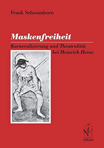 9783891293201: Maskenfreiheit : Karnevalisierung und Theatralitèat bei Heinrich Heine