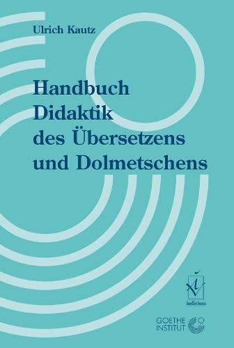 9783891294499: Handbuch Didaktik DES Ubersetzens Und Dolmetschens (German Edition)