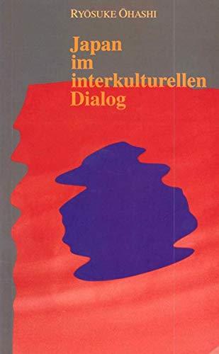 9783891296240: Japan im interkulturellen Dialog (Japan und sein Jahrhundert) (German Edition)
