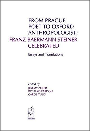 9783891296851: From Prague Poet to Oxford Anthropologist: Franz Baermann Steiner Celebrated