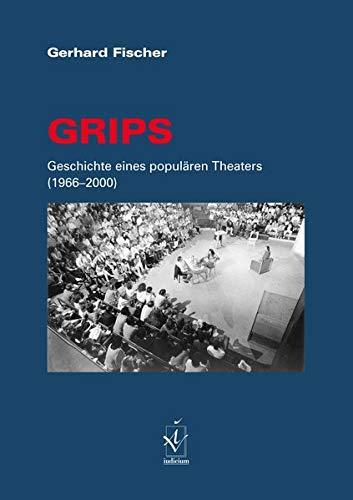 GRIPS. Geschichte eines populären Theaters (1966-2000): Gerhard Fischer