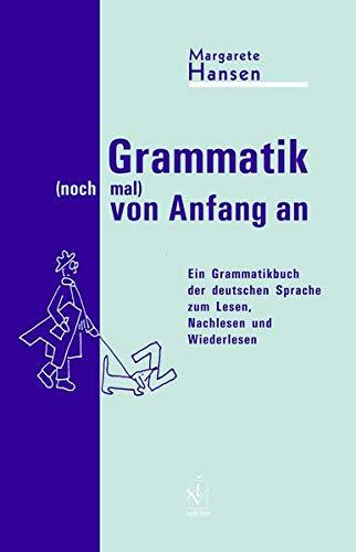 9783891297698: Grammatik (noch mal) von Anfang an: Ein Grammatikbuch der deutschen Sprache zum Lesen, Nachlesen und Wiederlesen