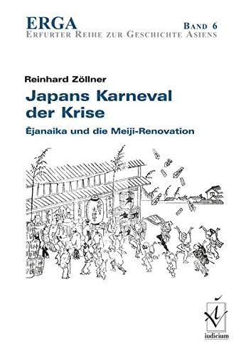 9783891297841: Japans Karneval der Krise: Ejanaika und die Meiji-Renovation