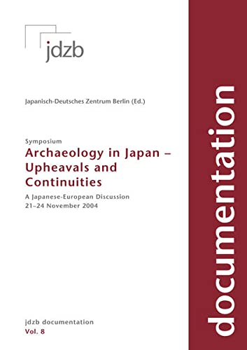 Archaeology in Japan - Upheavals and Continuities : A Japanese-European Discussion. jdzb ...